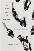 On the Origin of Stories Evolution, Cognition, and Fiction