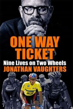 One Way Ticket : Nine Lives on Two Wheels