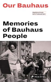 Our Bauhaus Memories of Bauhaus People