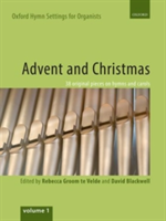 Oxford Hymn Settings for Organists: Advent and Christmas 38 original pieces on hymns and carols