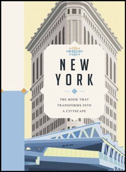 Paperscapes: New York : The book that transforms into a cityscape