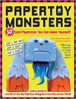 Papertoy Monsters: Make Your Very Own Amazing Paper Toys