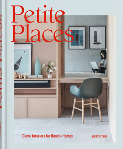 Petite Places: Clever Interiors for Humble Homes