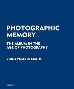 Photographic Memory : The Album in the Age of Photography