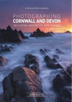 Photographing Cornwall and Devon Including Dartmoor and Exmoor