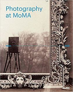 Photography at MoMA: 1840-1920