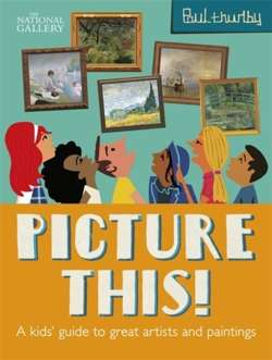 Picture This!A Kids' Guide to the National Gallery