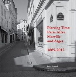 Piercing Time Paris After Marville and Atget 1865-2012