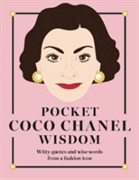 Pocket Coco Chanel Wisdom Witty quotes and wise words from a fashion icon