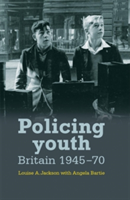 Policing Youth Britain, 1945-70
