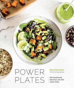 Power Plates 100 Nutritionally Balanced, One-Dish Vegan Meals