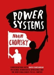 Power Systems : Conversations with David Barsamian on Global Democratic Uprisings and the New Challenges to U.S. Empire