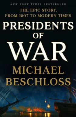 Presidents of War by Michael Beschloss