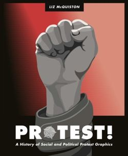 Protest! : A History of Social and Political Protest Graphics