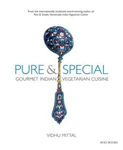 Pure and Special Gourmet Indian Vegetarian Cuisine