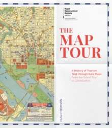 RGS The Map Tour : A History of Tourism Told through Rare Maps
