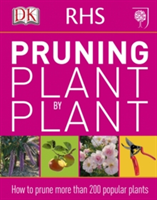 RHS Pruning Plant by Plant How to Prune more than 200 Popular Plants