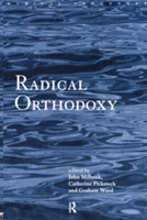 Radical Orthodoxy A New Theology