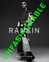 Rankin : Unfashionable: 30 Years of Fashion Photography