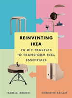 Reinventing Ikea: 70 DIY Projects to Transform Ikea Essentials 70 DIY Projects to Transform Ikea Essentials