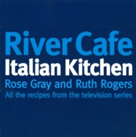 River Cafe Italian Kitchen Includes all the recipes from the major TV series