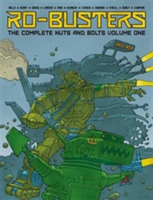 Ro-Busters: The Complete Nuts and Bolts Vol. I