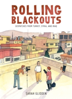 Rolling Blackouts Dispatches from Turkey, Syria and Iraq