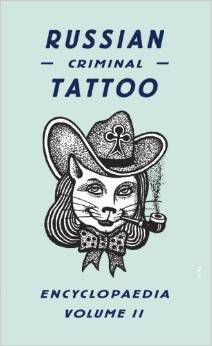 Russian Criminal Tattoo Encyclopaedia Vol.II                          Russian Criminal Tattoo Enc.Vol.II