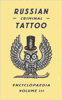 Russian Criminal Tattoo Encyclopaedia Vol.III