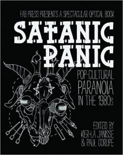 Satanic Panic : Pop-Cultural Paranoia in the 1980s