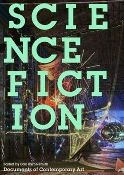Science Fiction (Documents of Contemporary Art)