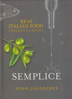 Semplice : Real Italian Food: Ingredients and Recipes