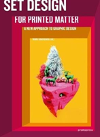 Set Design For Printed Matter A new approach to graphic design