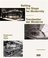 Setting the Stage for Modernity : Cafes, Hotels, Restaurants
