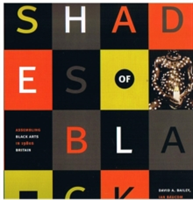 Shades of Black Assembling Black Arts in 1980s Britain