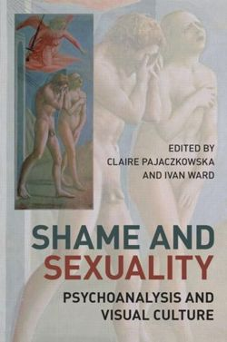 Shame and Sexuality: Psychoanalysis and Visual Culture