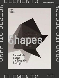 Shapes: Geometric Forms in Graphic Design (Graphic Design Elements)
