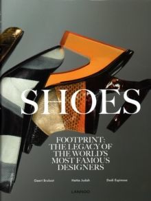 Shoes : Footprint: The Legacy of the World's Most Famous Designers