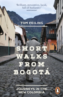 Short Walks from Bogota Journeys in the new Colombia
