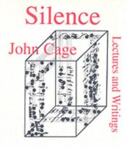 Silence : Lectures and Writings