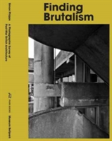 Simon Phipps Finding Brutalism A Photographic Survey of Post-War British Architecture
