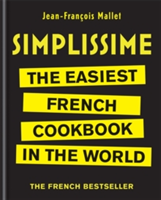 Simplissime The Easiest French Cookbook in the world