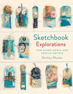 Sketchbook Explorations for mixed-media and textile artists