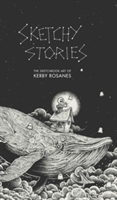 Sketchy Stories The Spectacular Sketchbook of Kerby Rosanes
