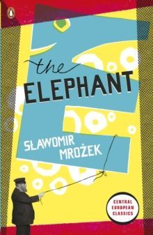 Slawomir Mrozek. The Elephant