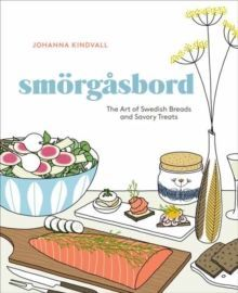 Smorgasbord: The Art of Swedish Breads and Savory Treats