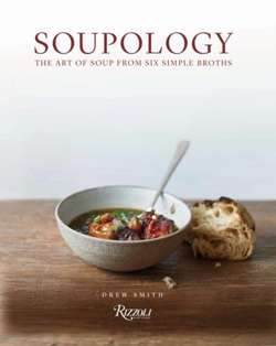 Soupology : The Art of Soup from Six Simple Broths