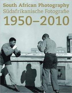 South African Photography: 1950-2010