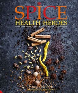 Spice Health Heroes : Unlock the power of spice for flavour and wellbeing