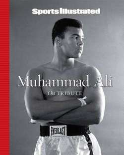 Sports Illustrated Muhammad Ali: The Tribute